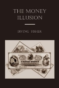 The Money Illusion Book by Irving Fisher