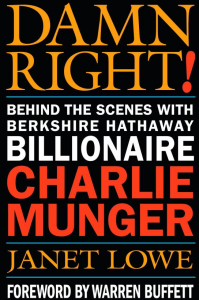Damn Right Charlie Munger Biography by Janet Lowe