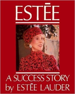Estee A Success Story Estee Lauder Autobiography 1985