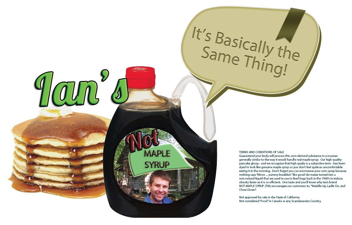 Ian's Not Maple Syrup - It's Basically the Same Thing